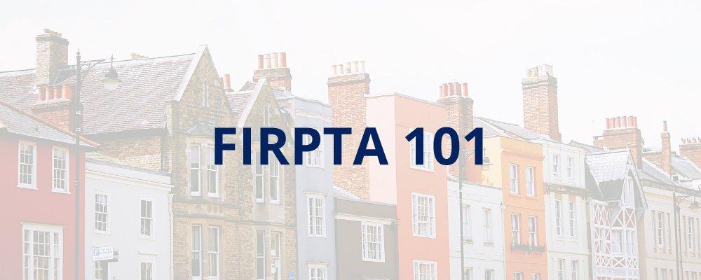 FIRPTA 101