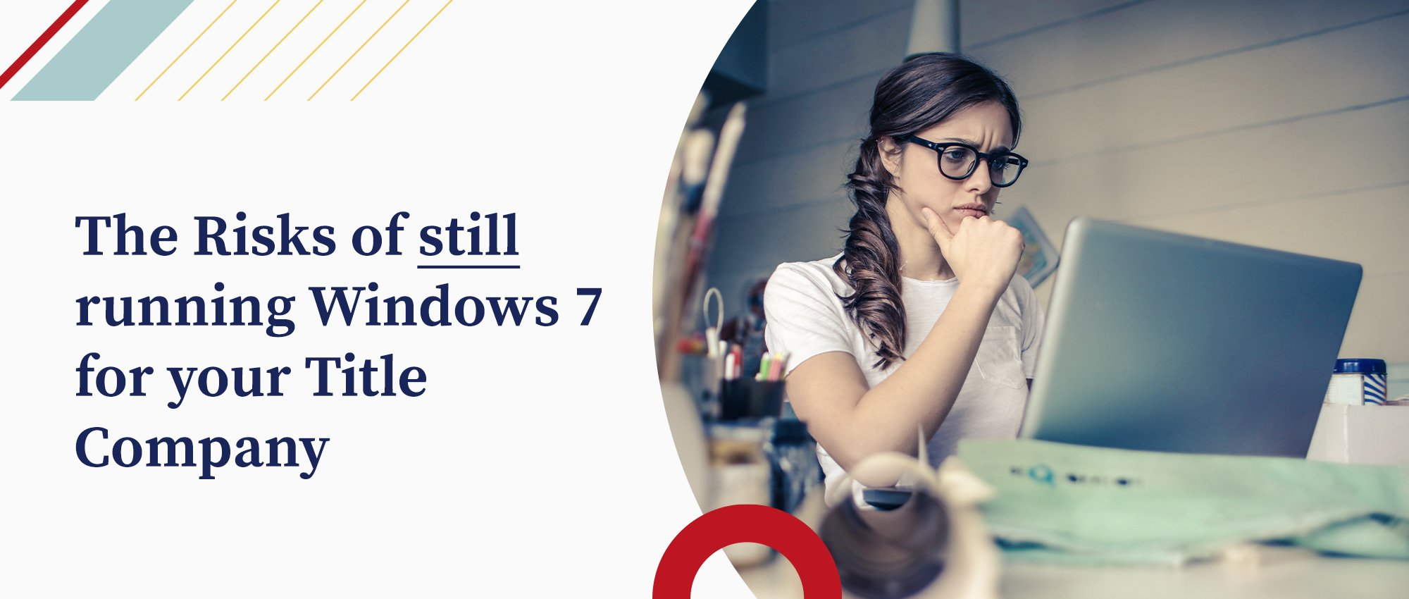 The Risks of Still Running Windows 7 for your Title Company - graphic of an woman
