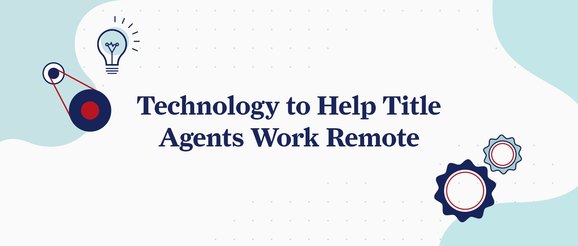 Technology to help title agents work remote graphic