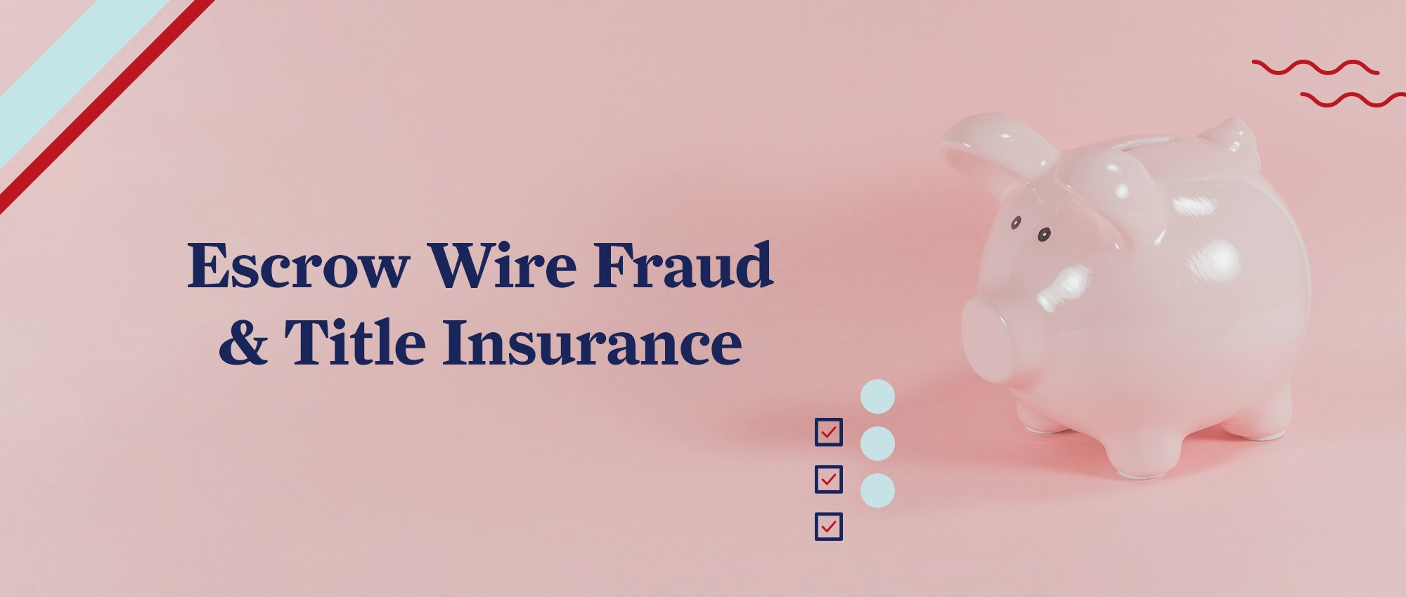 "Image of a Piggy Bank with the Headline ""Escrow Wire Fraud and Title Insurance"""