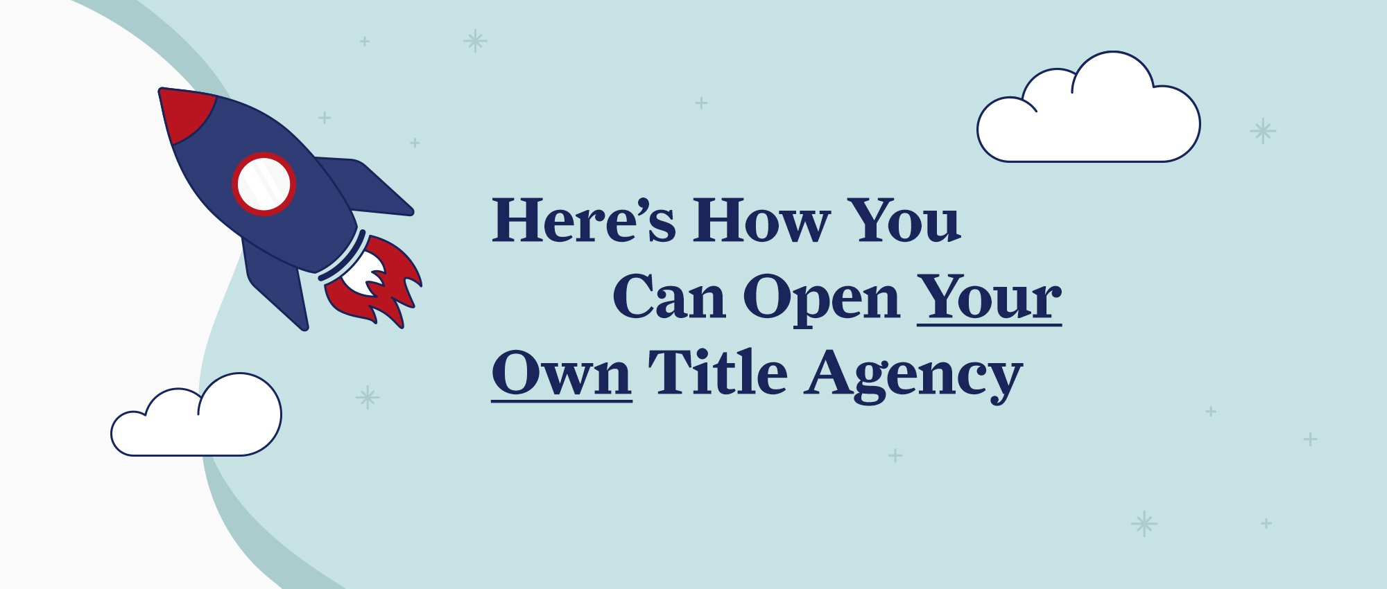Rocketship illustration with the text 'here's how you can open your own title agency'.