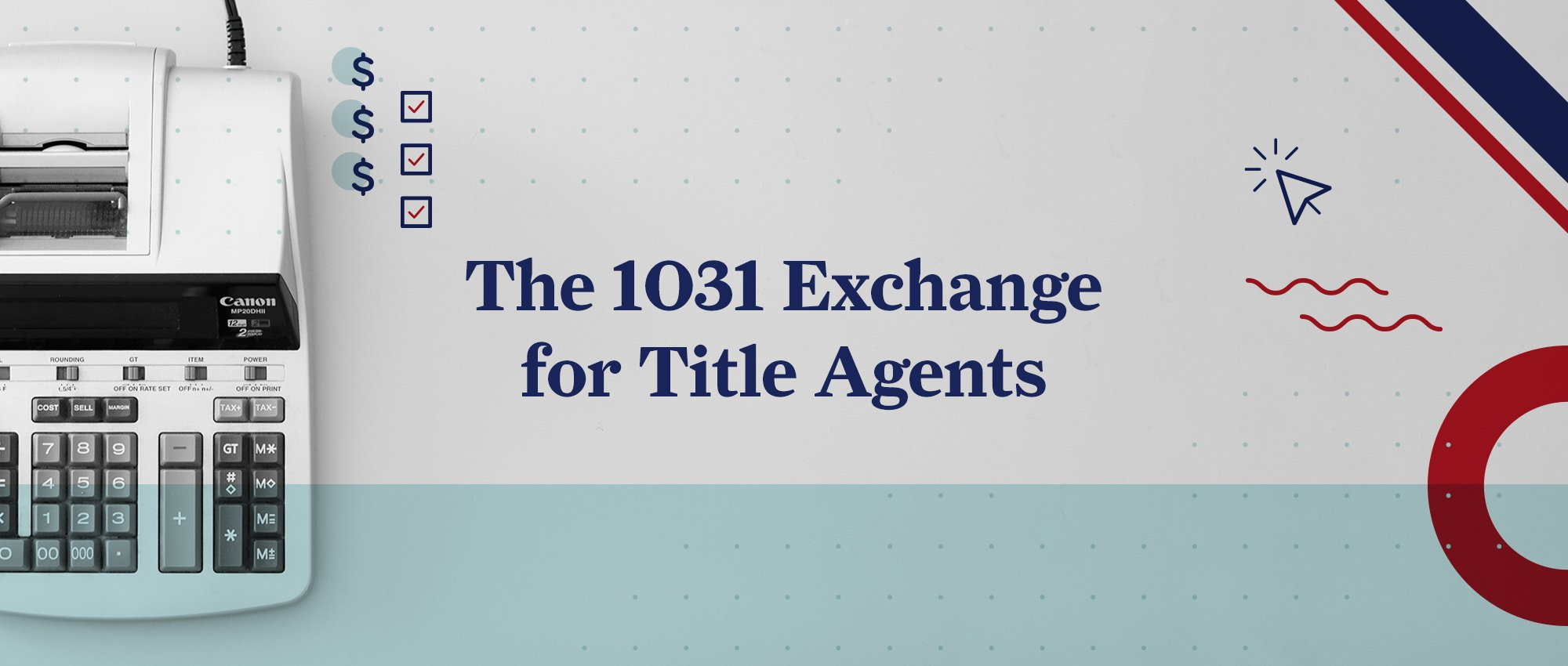 The 1031 Exchange for Title Agents