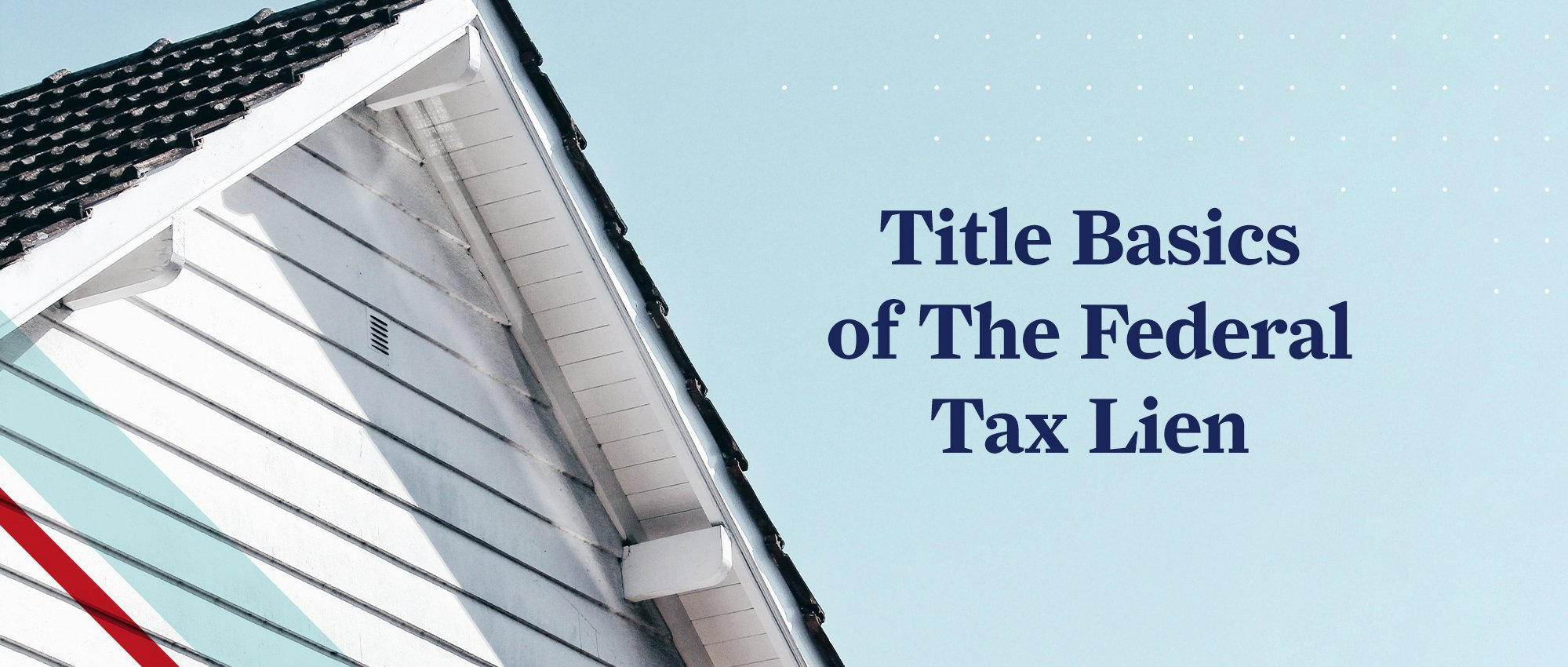Title Basics of the Federal Tax Lien - Background image of a Beach House