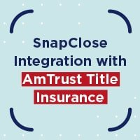 SnapClose Integration with AmTrust - Webinar - Graphic